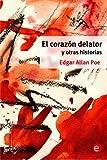 El corazón delator y otras historias (Biblioteca Edgar Allan Poe)