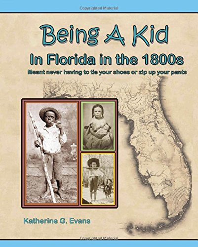 Being A Kid in Florida in the 1800s ...: meant never having to tie your shoes or zip up your pants