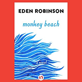 Monkey Beach     A Novel              Written by:                                                                                                                                 Eden Robinson                               Narrated by:                                                                                                                                 Noelle Kayser                      Length: 10 hrs and 7 mins     75 ratings     Overall 4.0