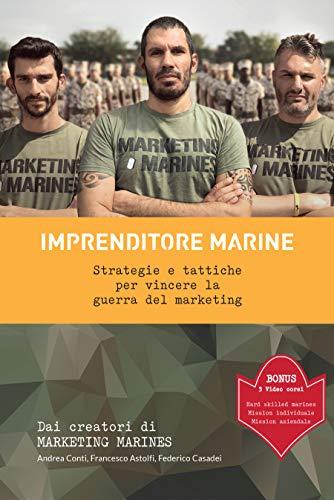 Imprenditore Marine: Strategie e tattiche per vincere la guerra del marketing