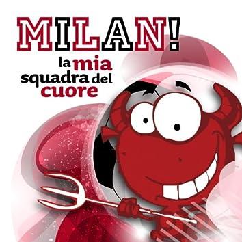 Milan! la mia squadra del cuore