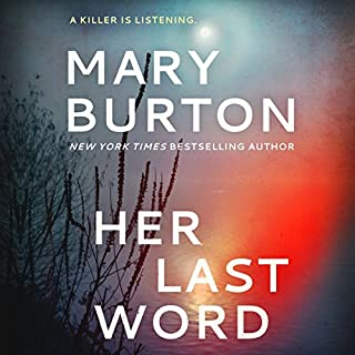 Her Last Word                   Written by:                                                                                                                                 Mary Burton                               Narrated by:                                                                                                                                 Brittany Pressley                      Length: 10 hrs and 29 mins     3 ratings     Overall 4.3