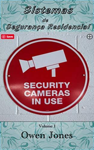 Sistemas de Segurança Residencial: Volume I (Como se faz... Livro 33) (Portuguese Edition)