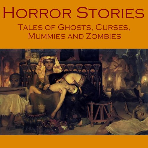 Horror Stories     Tales of Ghosts, Curses, Mummies, and Zombies              By:                                                                                                                                 Arthur Conan Doyle,                                                                                        Edgar Allan Poe,                                                                                        Wilkie Collins,                   and others                          Narrated by:                                                                                                                                 Cathy Dobson                      Length: 20 hrs and 20 mins     Not rated yet     Overall 0.0