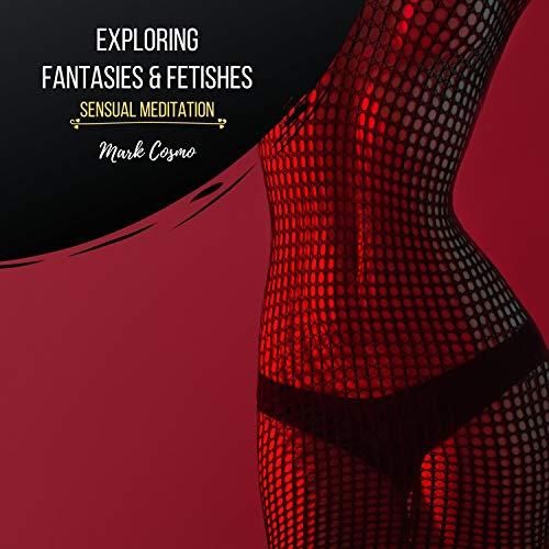 Exploring Fantasies & Fetishes Titelbild