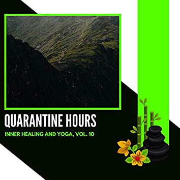 Quarantine Hours - Inner Healing And Yoga, Vol. 10