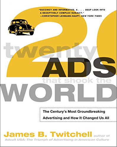 Twenty Ads That Shook the World: The Century's Most...