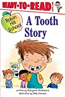 A Tooth Story (Robin Hill School)