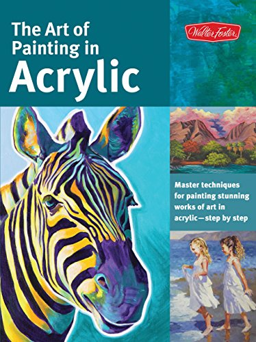The Art of Painting in Acrylic: Master techniques for painting stunning works of art in acrylic-step by step (Collectors)