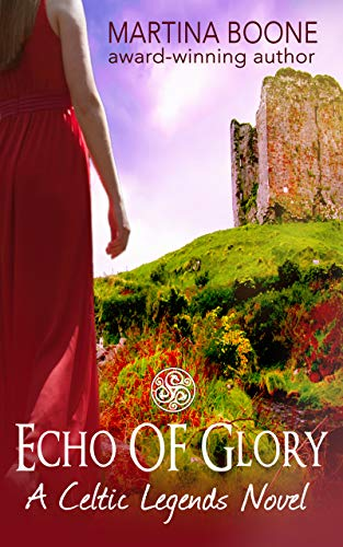 Echo of Glory: An Irish Legends Novel (Celtic Legends Collection)