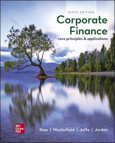 Compare Textbook Prices for Corporate Finance: Core Principles and Applications 6 Edition ISBN 9781260571127 by Ross, Stephen,Westerfield, Randolph,Jaffe, Jeffrey,Jordan, Bradford
