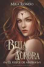BELLA AURORA: El reloj de arena (Spanish Edition)