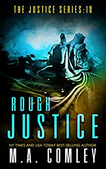 Rough Justice (Justice series Book 10) by [M A Comley]