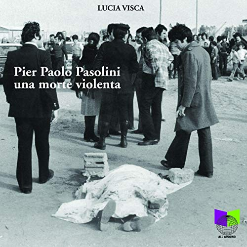 Pier Paolo Pasolini. Una morte Violenta copertina