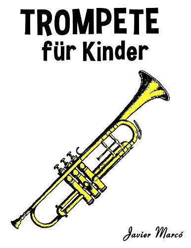 Trompete für Kinder: Weihnachtslieder, Klassische Musik, Kinderlieder, Traditionelle Lieder und Volkslieder! (German Edition)