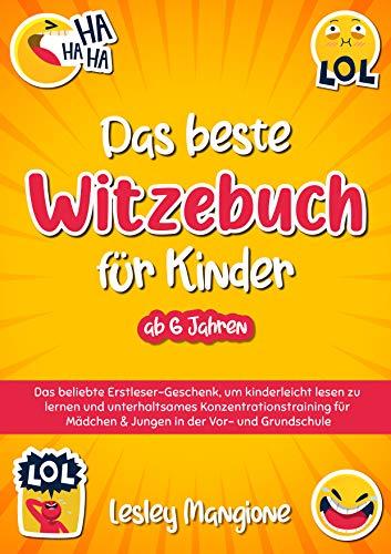 DAS BESTE WITZEBUCH FÜR KINDER AB 6 JAHRE: Das beliebte Erstleser-Geschenk, um kinderleicht lesen zu lernen und unterhaltsames Konzentrationstraining für Mädchen & Jungen in der Vor- und Grundschule