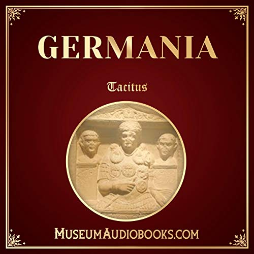Germania                   By:                                                                                                                                 Tacitus,                                                                                        Alfred John Church - translator,                                                                                        William Jackson Brodribb - translator                               Narrated by:                                                                                                                                 Andrea Giordani                      Length: 1 hr and 2 mins     Not rated yet     Overall 0.0