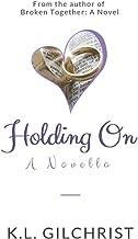 Holding On: A Novella
