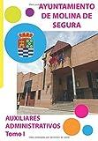 AYUNTAMIENTO DE MOLINA DE SEGURA AUXILIARES ADMINISTRATIVOS TOMO I: Temario de Oposiciones (Los temarios de Alfonso López)