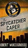 The Spycatcher Caper (Dick DeWitt Mysteries Book 3)