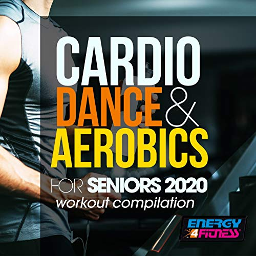 Cardio Dance & Aerobics For Seniors 2020 Workout Compilation (15 Tracks Non-Stop Mixed Compilation for Fitness & Workout - 128 Bpm / 32 Count)