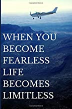 when you become fearless life becomes limitless: notebook (6'' x 9'')