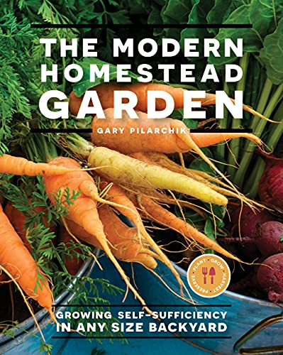Compare Textbook Prices for The Modern Homestead Garden: Growing Self-sufficiency in Any Size Backyard  ISBN 9780760368176 by Pilarchik, Gary