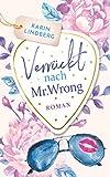Verrückt nach Mr. Wrong: Liebesroman (Boston Bachelors 1)