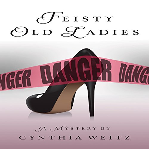 Feisty Old Ladies audiobook cover art