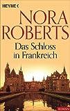 Das Schloss in Frankreich von Nora Roberts
