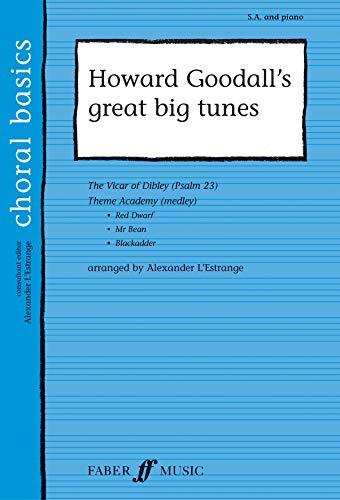 Howard Goodall's great big tunes: S. A. and Piano: SA Accompanied (Choral Basics)