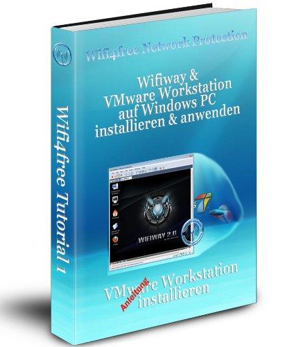 Wifiway & VMware Workstation auf Windows PC installieren & anwenden (Wifi4free Tutorial 1)