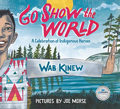 Go Show the World: A Celebration of Indigenous Heroes