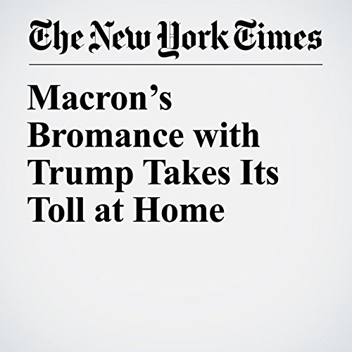 Macron's Bromance with Trump Takes Its Toll at Home copertina