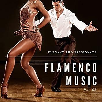 Elegant And Passionate Flamenco Music, Vol. 05