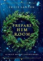 Prepare Him Room: A Daily Advent Devotional