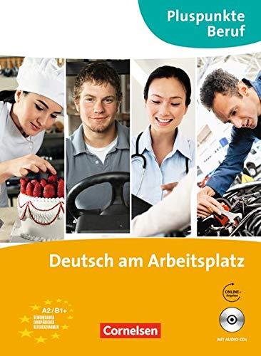 Pluspunkte Beruf: A2-B1+ - Deutsch am Arbeitsplatz: Kurs- und Übungsbuch mit Audio-CDs