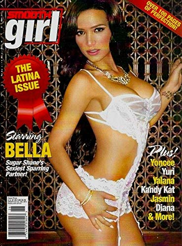 SMOOTH GIRL Magazine 2012 Issue 26 THE LATINA Issue - Starring BELLA