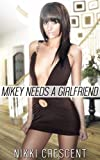 MIKEY NEEDS A GIRLFRIEND (Crossdressing, Reluctant Feminization, First Time)