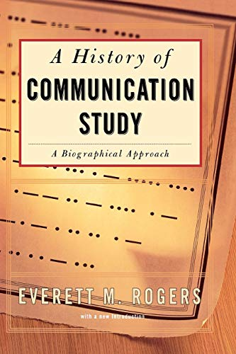 Compare Textbook Prices for History Of Communication Study Original ed. Edition ISBN 9780684840017 by Rogers, Everett M.