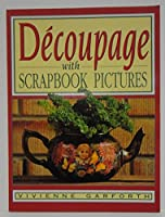Decoupage With Scrapbook Pictures