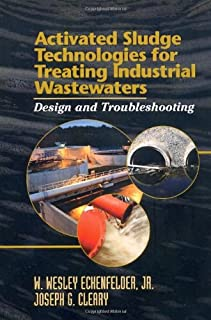 Activated Sludge Technologies for Treating Industrial Wastewaters: Design and Troubleshooting