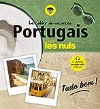 Le cahier de vacances portugais pour les Nuls - Tudo Bem ! 3e ed