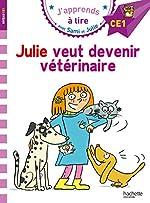 Sami et Julie CE1 Julie veut devenir vétérinaire d'Emmanuelle Massonaud