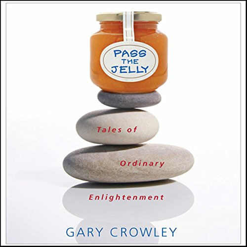 Pass the Jelly: Tales of Ordinary Enlightenment cover art
