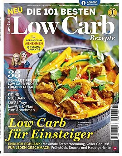 Die 101 Besten Rezepte - Low Carb für Einsteiger mit Monats Plan zum Abnehmen