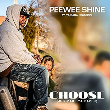 Choose (feat. Tamara Johnson) [Jus' Make Ya Paper]