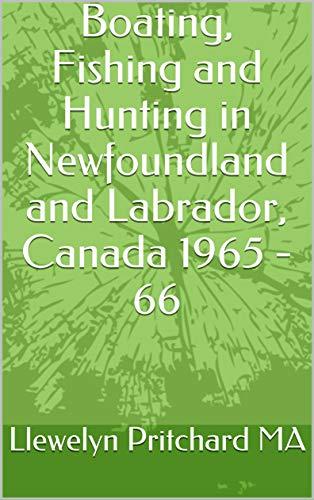 Bootfahren, Angeln und Jagen in Neufundland und Labrador, Kanada 1965 - 1966 (Photo Albums Book 1) (English Edition)