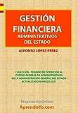 GESTIÓN FINANCIERA - TEMARIO OPOSICIÓN DE ADMINISTRATIVOS DE LA ADMINISTRACIÓN GENERAL DEL ESTADO: Temario de oposición 2021 Gestión Financiera