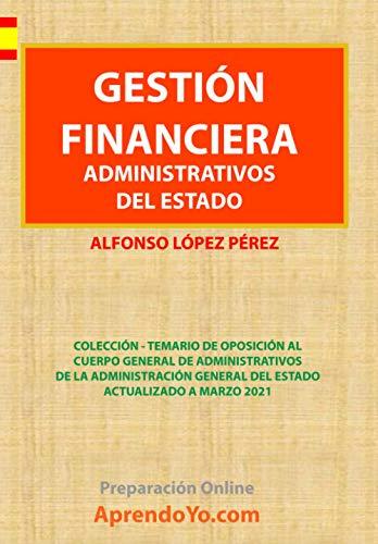 GESTIÓN FINANCIERA - TEMARIO OPOSICIÓN DE ADMINISTRATIVOS DE LA ADMINISTRACIÓN